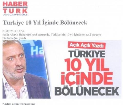 Habertürk: Αρθρο κάνει λόγο για διάσπαση της Τουρκίας