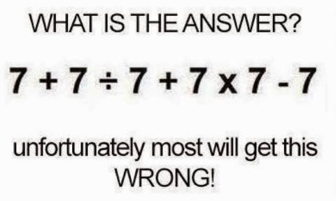 Πόσο κάνει 7 + 7 / 7 + 7 x 7 – 7; Μπορείτε να το λύσετε σε μισό λεπτό; [photo]