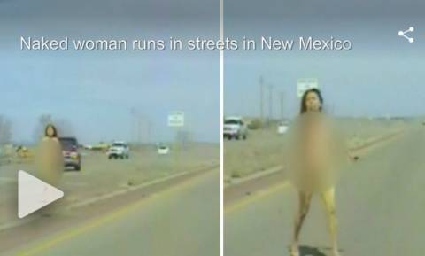 Έτρεχε γυμνή σε λεωφόρο – Η πιο παράξενη αστυνομική καταδίωξη (vid)