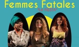 Οι Femmes Fatales live στο Maamaya!