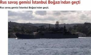 Akşam: Ρωσικό αποβατικό πέρασε στα Στενά του Βοσπόρου