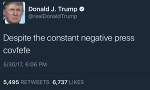 #Covfefe: Το τυπογραφικό λάθος του Nτόναλντ Τραμπ τρελαίνει το διαδίκτυο