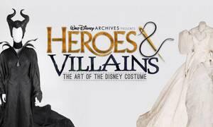 Μία έκθεση αφιερωμένη στους καλούς αλλά και τους... κακούς ήρωες της Disney