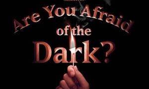 Αν φοβάσαι το σκοτάδι μην δεις αυτήν την ταινία