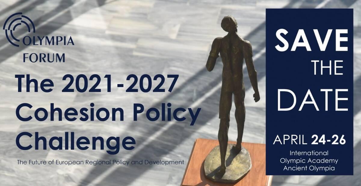 Olympia Forum 24-26 Απριλίου «Προκλήσεις και Προοπτικές Σχέδιο Συνοχής και Ανάπτυξης 2021-2027»