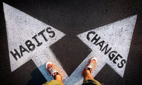 Ποιες συνήθειες πρέπει να κόψεις για καλύτερη ζωή