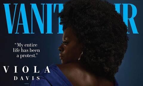 Viola Davis: «Αισθάνομαι ότι όλη μου η ζωή υπήρξε μία διαμαρτυρία»