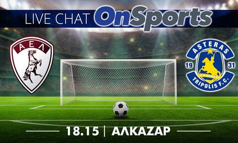 Live Chat ΑΕΛ - Αστέρας Τρίπολης