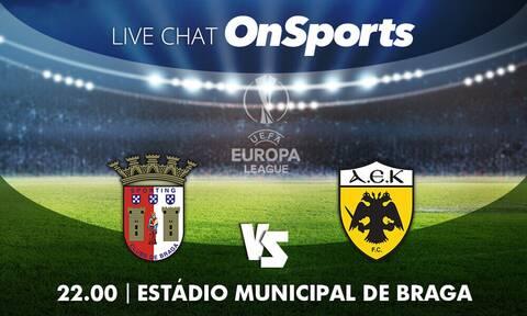 Μπράγκα-ΑΕΚ: Live Chat η πρεμιέρα της Ένωσης στο Europa League