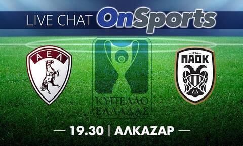 Live Chat ΑΕΛ-ΠΑΟΚ