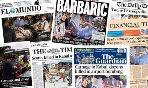 Επίθεση στο αεροδρόμιο της Καμπούλ: «Βαρβαρότητα», «σφαγή», «μακελειό» στα διεθνη πρωτοσέλιδα